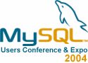 MySQL User Conference 2004